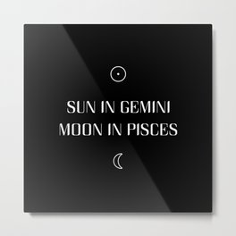Gemini/Pisces Sun and Moon Signs Metal Print