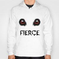 fierce Hoodies featuring Fierce by Nicolekay