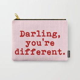 Darling, yo're different. Carry-All Pouch