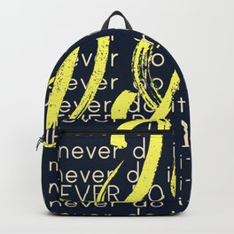 Never do it - Just do it. Backpack