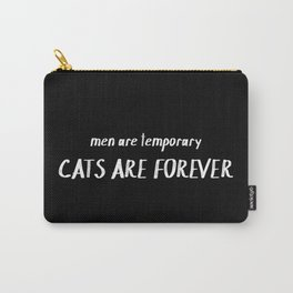 Men are temporary Cats are forever Carry-All Pouch
