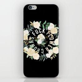 Fuck Flower Crowns iPhone Skin