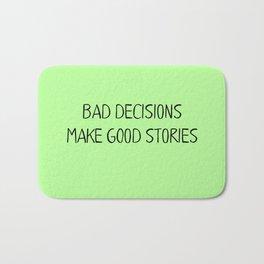 Bad Decisions make good stories Bath Mat
