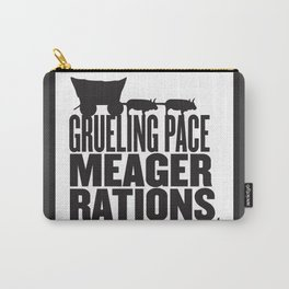 Grueling Pace Meager Rations (Black) Carry-All Pouch