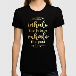 Inhale The Future Exhale The Past T-shirt