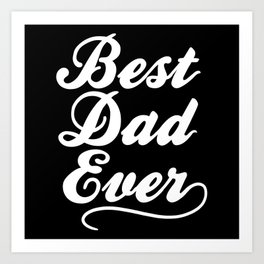 Best Dad Ever Art Print