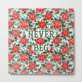 Never Beg - Vintage Floral Tattoo Collection Metal Print