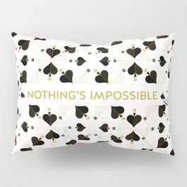 Nothing's Impossible Pillow Sham