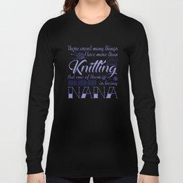 Knitting Nana Long Sleeve T-shirt