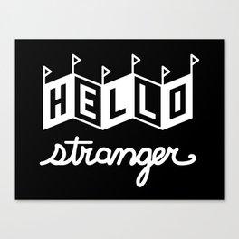 Hello Stranger (White) Canvas Print