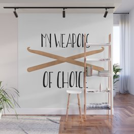My Weapons Of Choice  |  Crochet Hooks Wall Mural