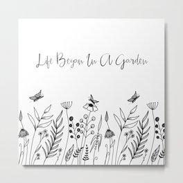 Life Began In A Garden Metal Print