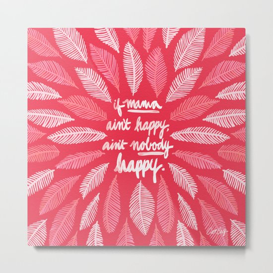 If Mama Ain't Happy – Pink Metal Print