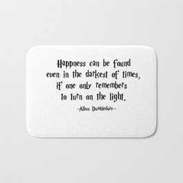 Albus Dumbledore - Turn on the Light quote - HarryPotter Bath Mat
