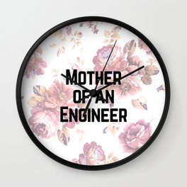 Mother of an Engineer Wall Clock
