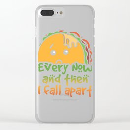 Taco Tuesday Every Now and Then I Fall Apart Clear iPhone Case