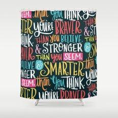 BRAVER, STRONGER, SMARTER Shower Curtain