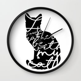 Rather Be With My Cat Wall Clock