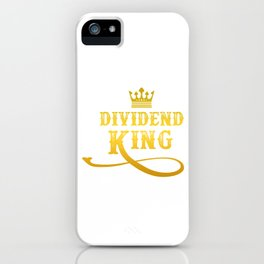 Dividend King  Investor Capitalism Gift iPhone Case