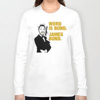 bond Long Sleeve T-shirts featuring Word is bond. James Bond. by Chris Piascik