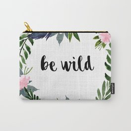 Be Wild Carry-All Pouch