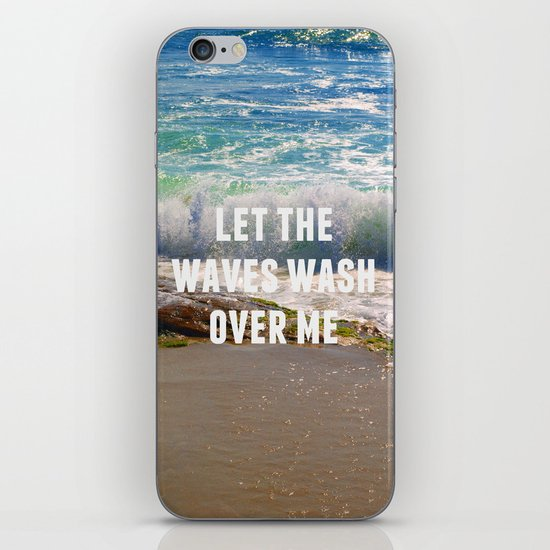 Let The Waves Wash Over Me iPhone & iPod Skin