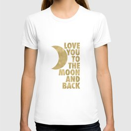 Love You to the Moon and Back, Gold and White Palette T-shirt