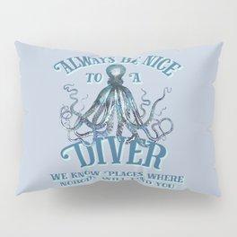 Funny Octopus Scuba Diver Quote Pillow Sham