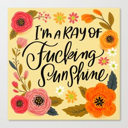 Pretty Swe*ry: I'm a Ray of Fucking Sunshine Canvas Print