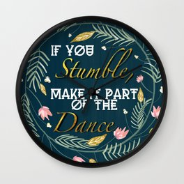 If you stumble, make it part of the dance quote Wall Clock