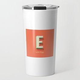 E is for Egg Travel Mug