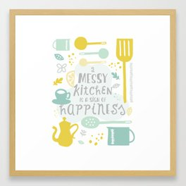 A Messy Kitchen is a Sign of Happiness Framed Art Print