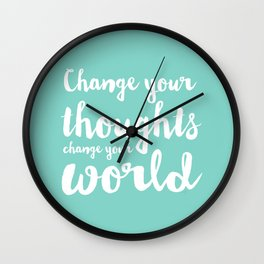 Change your thoughts change your world typography Wall Clock