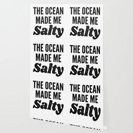 The Ocean Made Me Salty Wallpaper