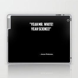 "Breaking Bad ""Yeah Science"" quote Laptop & iPad Skin"
