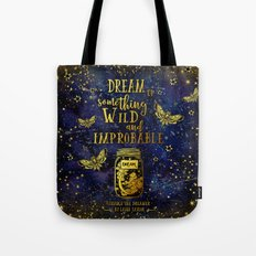 Dream Up Something Wild and Improbable (Strange The Dreamer) Tote Bag