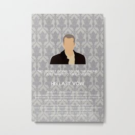 His Last Vow - Greg Lestrade Metal Print