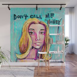 Don't Call Me Honey Wall Mural
