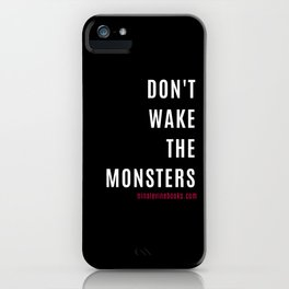 Don't Wake The Monsters iPhone Case