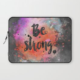 Be strong motivational watercolor quote Laptop Sleeve