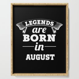 AUGUST, BIRTHDAY, LEGENTS ARE BORN Serving Tray
