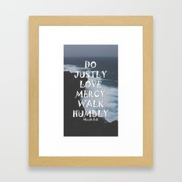 Do Justly, Love Mercy, Walk Humbly - Micah 6:8 - Bible Quote - Inspirational Quote Framed Art Print