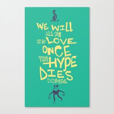 The Hype Canvas Print