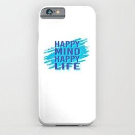 Happy Mind Happy Life pb iPhone Case