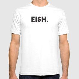 Eish... T-shirt
