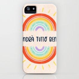 Andrà Tutto Bene iPhone Case