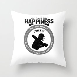 You Can't Buy Happiness But You Can Play Cricket That's Pretty Much The Same Thing Throw Pillow