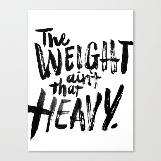 The Weight Ain't That Heavy Canvas Print