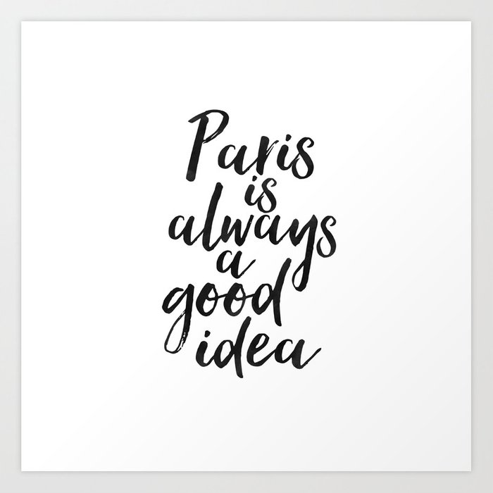 Paris As Always A Good Ideatravel Quotetravel Signparis City