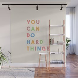 You Can Do Hard Things Wall Mural